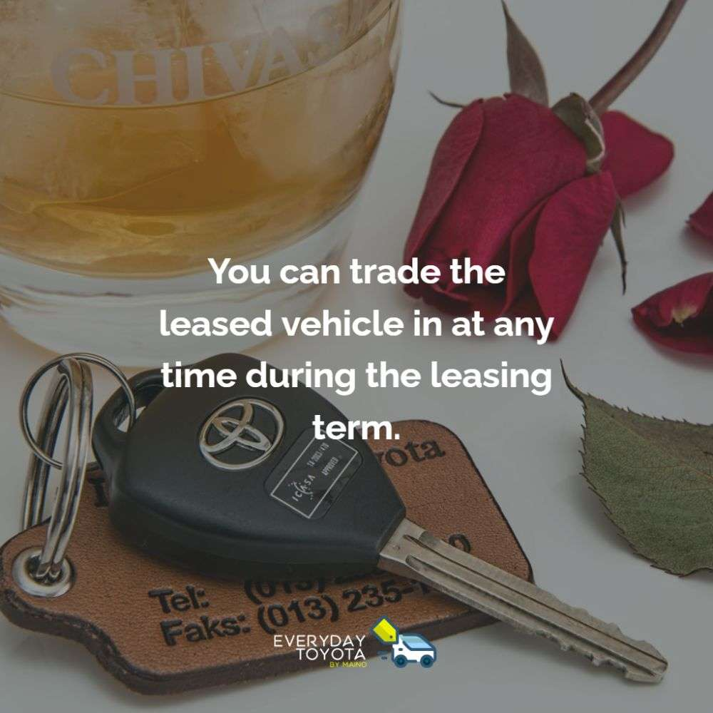 You can trade the leased vehicle in at any time during the leasing term